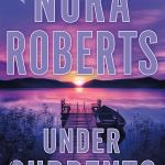 Coming 7/9/2019: Under Currents by Nora Roberts