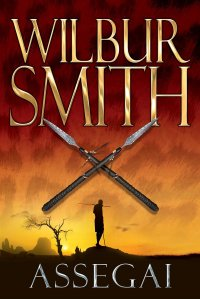 Assegai (The Courtney Series: The Assegai Trilogy Book 1) by Wilbur Smith