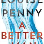 Coming 8/27/2019: A Better Man: A Chief Inspector Gamache Novel by Louise Penny