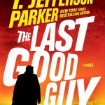 Coming 8/13/2019: The Last Good Guy (A Roland Ford Novel) by T. Jefferson Parker