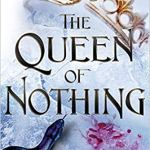 The Queen of Nothing (The Folk of the Air (3)) by Holly Black