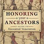 Honoring Your Ancestors: A Guide to Ancestral Veneration by Mallorie Vaudoise
