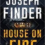 House on Fire: A Novel by Joseph Finder