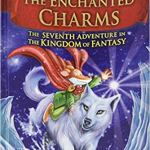 Geronimo Stilton and the Kingdom of Fantasy #7: The Enchanted Charms by Geronimo Stilton