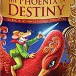 The Phoenix of Destiny: An Epic Kingdom of Fantasy Adventure (Geronimo Stilton and the Kingdom of Fantasy: Special Edition) by Geronimo Stilton