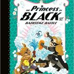 The Princess in Black and the Bathtime Battle by Shannon & Dean Hale