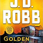 Golden in Death: An Eve Dallas Novel (In Death, Book 50) by J. D. Robb