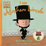 I am Abraham Lincoln (Ordinary People Change the World) by Brad Meltzer