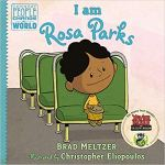 I am Rosa Parks (Ordinary People Change the World) by Brad Meltzer
