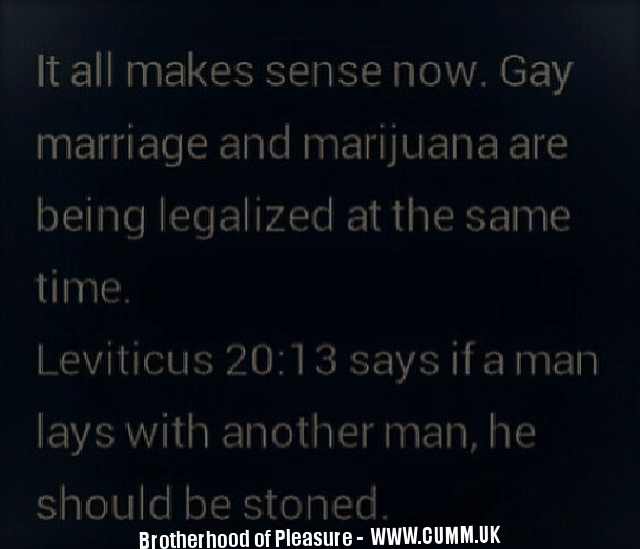 """According to the bible you should only """"lie down"""" with another man when you are """"stoned""""."""