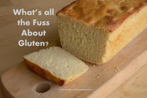 What's all the fuss about gluten?