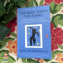 How to Read 'The Body Keeps the Score' as a Trauma Survivor