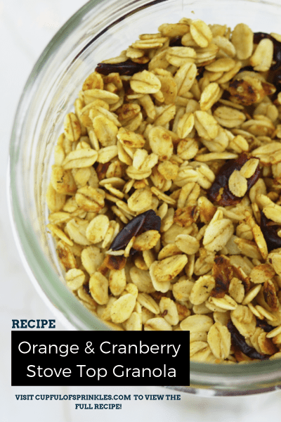 Orange & Cranberry Stove Top Granola Recipe - Cupful of Sprinkles