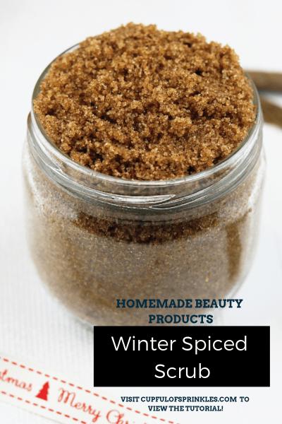 Winter Spiced Body Scrub Tutorial - Cupful of Sprinkles