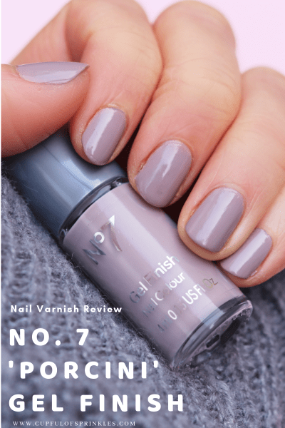 No. 7 Porcini Gel Finish Nail Varnish Review - Cupful of Sprinkles