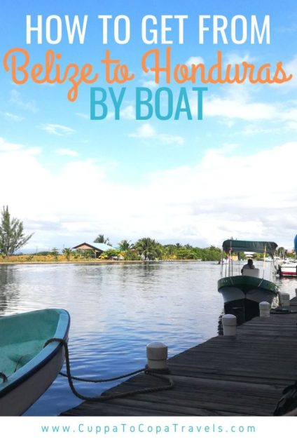 How to get from Belize to Honduras by boat Placencia to Puerto Cortes