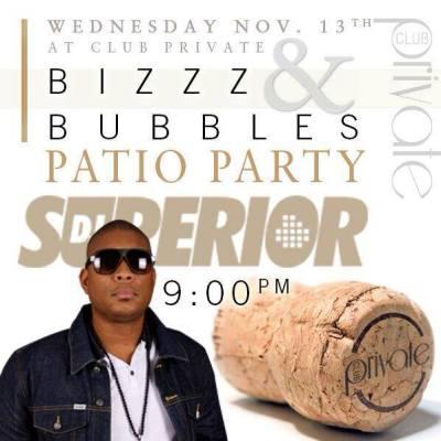 Bizz & Bubbles with DJ Superior at Club Private