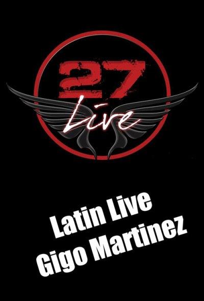 Latin Live with Gigo Martinez at 27 Curacao