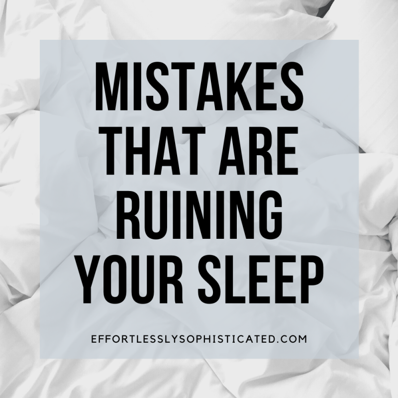 Mistakes That Are Ruining Your Sleep