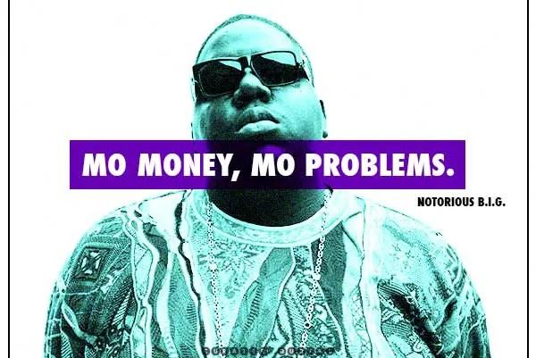 Mo' money Notorious B.I.G.