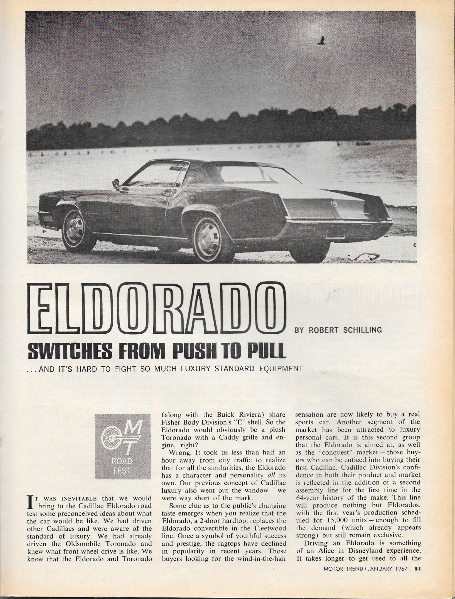 vintage reviews and commentary 1967 1968 cadillac eldorado the driven the way the eldorado was intended comfortable cruising versus carving corners performance was exemplary the driver needed only to enjoy the myriad