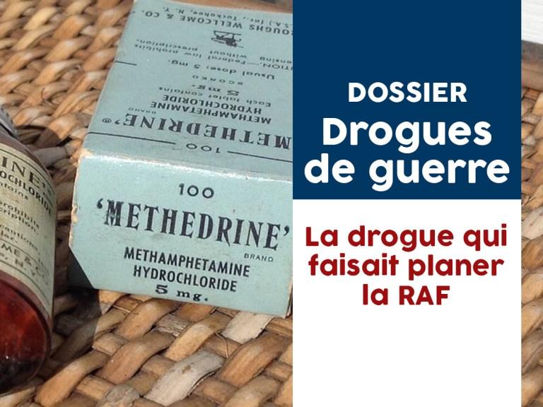 Drogues de guerre – 3. La drogue qui faisait planer la RAF