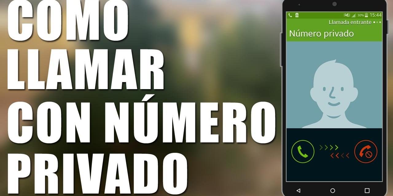 ¿Cómo llamar con número oculto desde tu móvil o fijo?