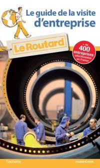 Guide du Routard à gagnersur la visite d'entreprises