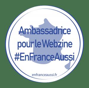 Ambassadrice Rhône-Alpes pour le webzine En France Aussi