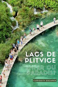 Croatie: visite des parcs de Plitvice, enfer ou paradis ?