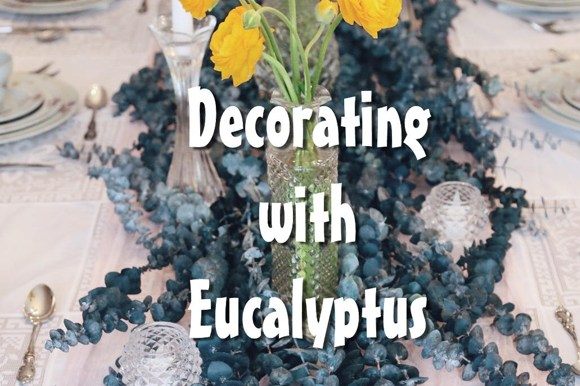 Eucalyptus Table Centerpieces