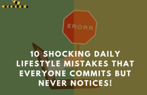 daily life mistakes that everyone does