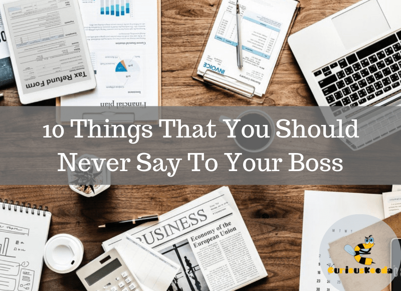 things not to say to your boss