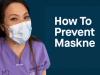 Prevent maskne