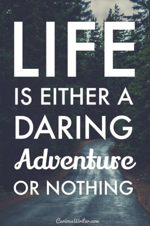 life is either a daring adventure or nothing - helen keller inspirational quote
