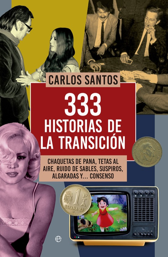 333 historias de las transición, de Carlos Santos