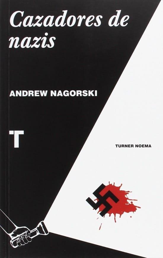 Cazadores de nazis, de Andrew Nagorski