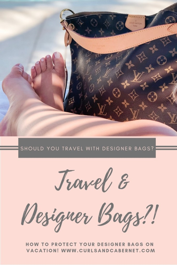 Travel & designer handbags, the do's and don'ts