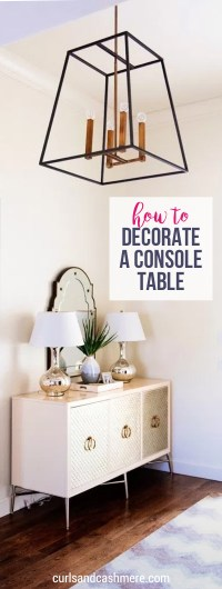 How to Decorate a Console Table | Curls and Cashmere