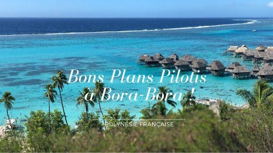 Bons Plans Pilotis à Bora Bora !