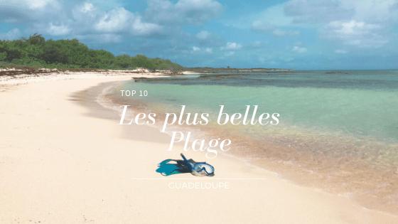 Mon Top 10 des plus Belles Plages de Guadeloupe ⛱