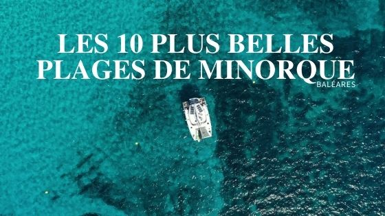 Top 10 plages de Minorques - Baléares