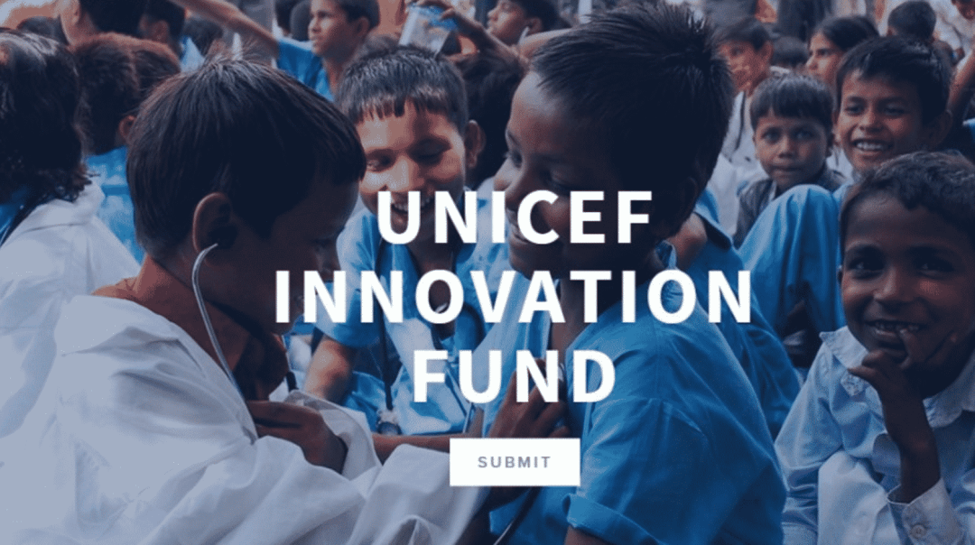 UNICEF Innovation Funds Opportunity for Tech Startups