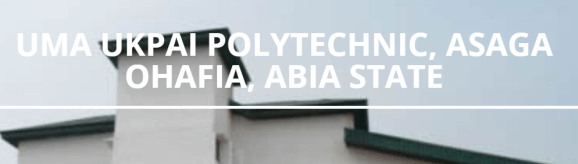 Uma Ukpai Polytechnic Courses and Requirements