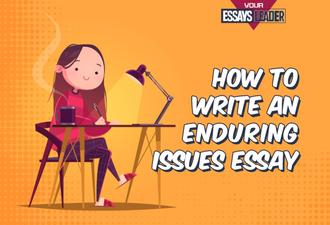 Enduring Issues Essay Examples
