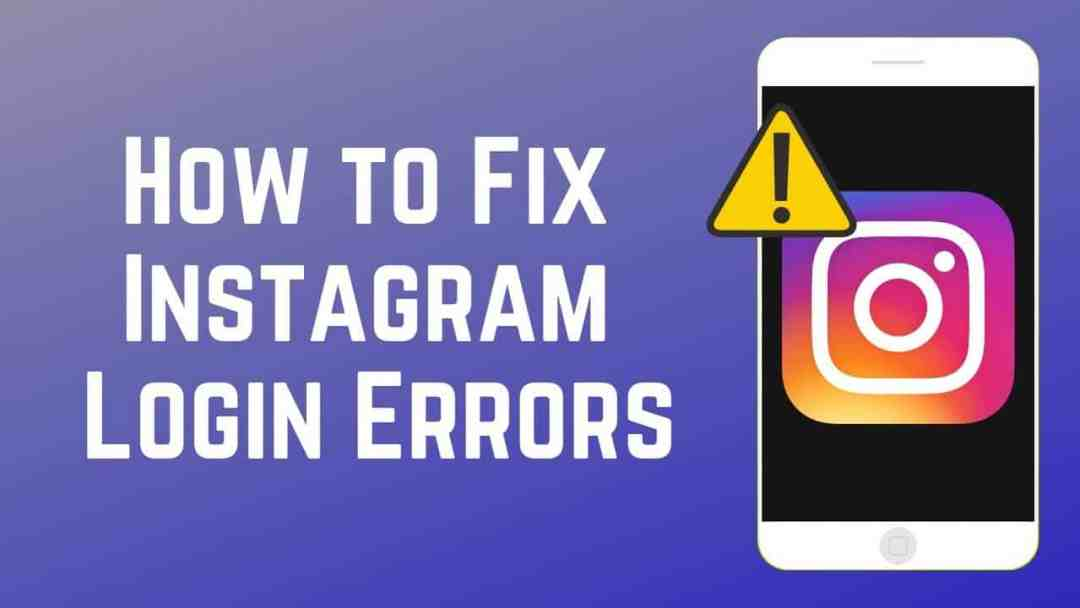 Unable to Log in to Instagram Account - Fix Error Message Guide