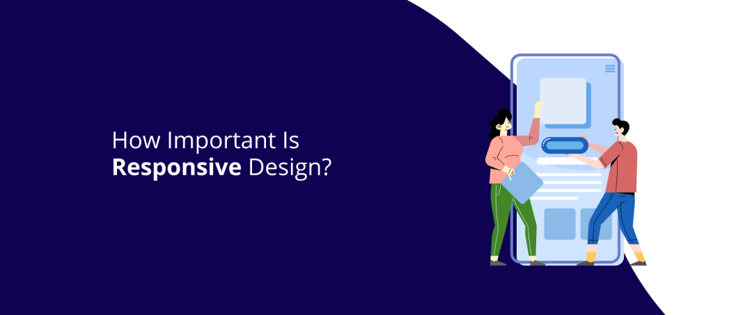 10 Reasons Why Responsive Design is Important in 2021