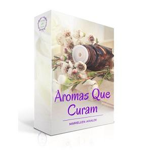 Aromas Que Curam - Livro Digital