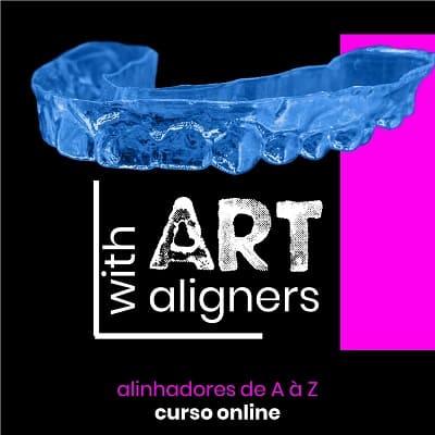 Art with Aligners - alinhadores de A à Z - curso online