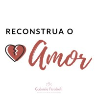 Reconstrua o Amor Gabriele Perobelli